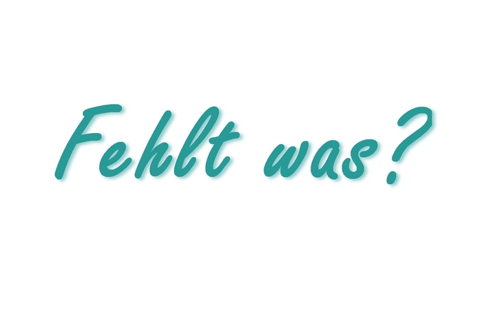 Fehlt was
